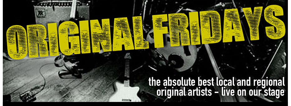 Original Fridays - Local Bands